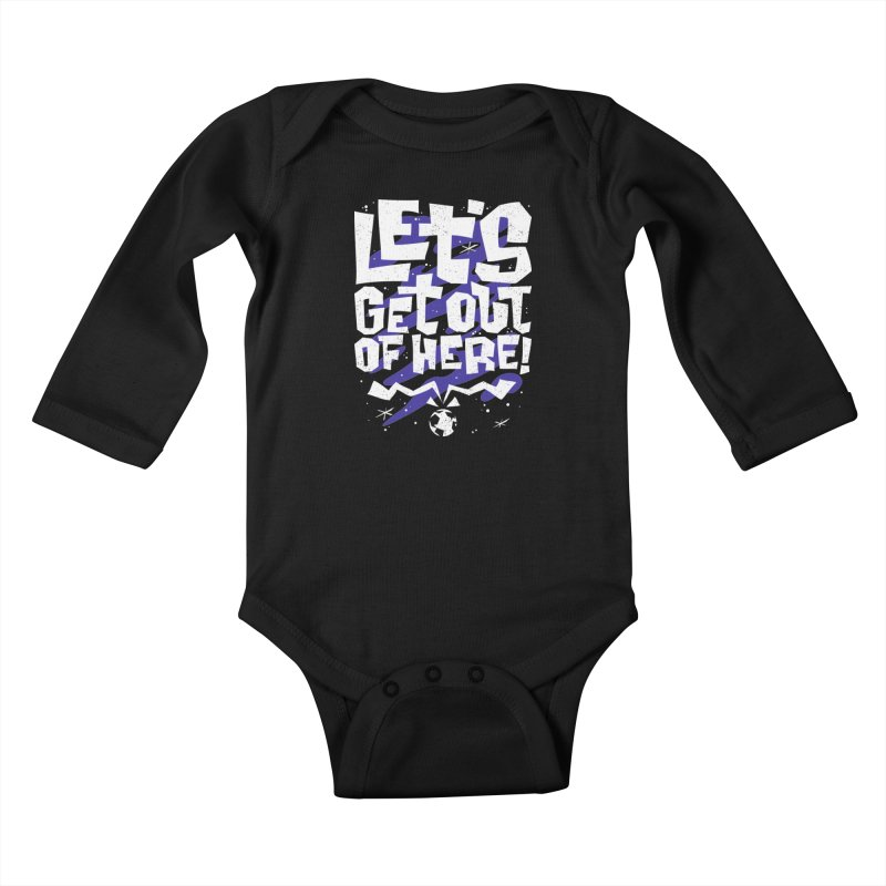 Let's get out of here! Kids Baby Longsleeve Bodysuit by ramos's Artist Shop