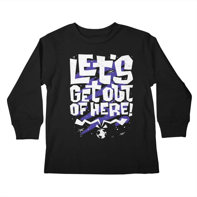 Let's get out of here! Kids Longsleeve T-Shirt by ramos's Artist Shop