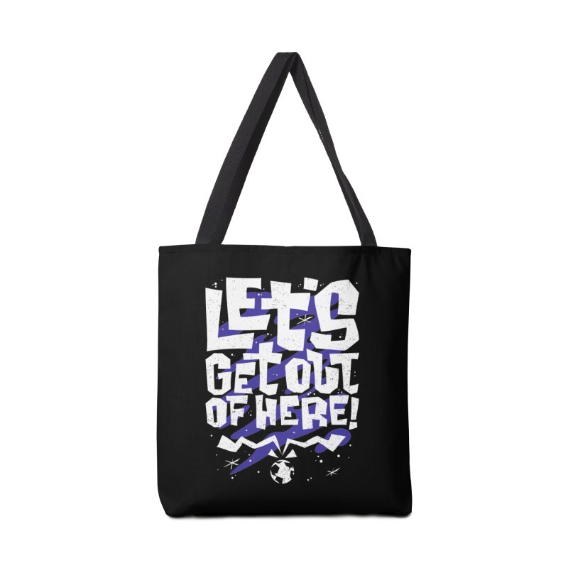Let's get out of here! Accessories Bag by ramos's Artist Shop