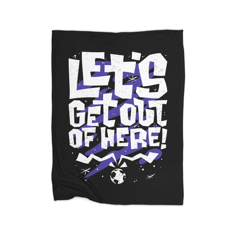 Let's get out of here! Home Blanket by ramos's Artist Shop