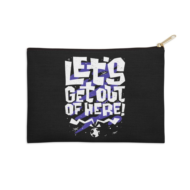 Let's get out of here! Accessories Zip Pouch by ramos's Artist Shop