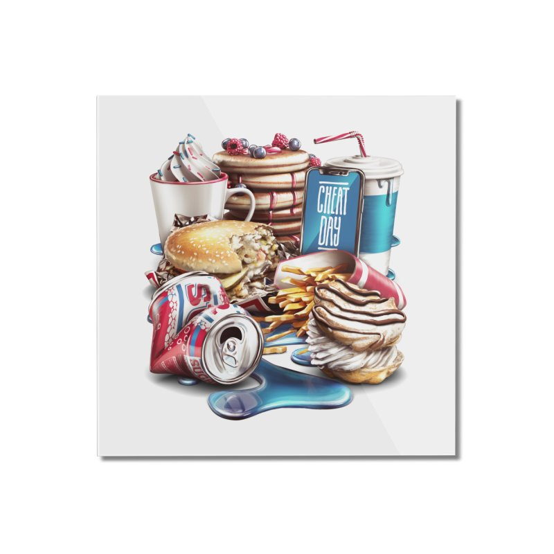 Cheat Day Home Mounted Acrylic Print by ramos's Artist Shop