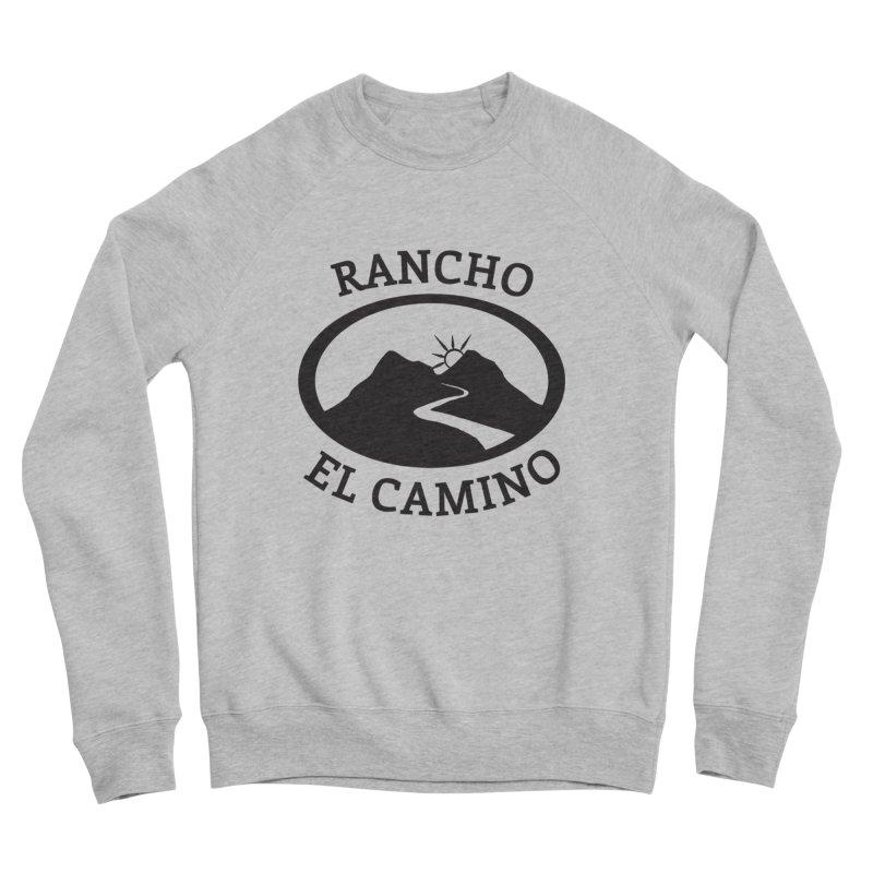 The Ranch Men's Sweatshirt by Rancho El Camino's Artist Shop