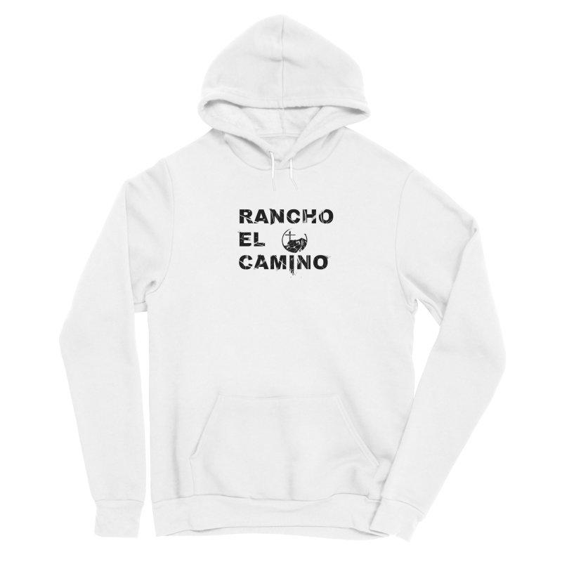 Rancho El Camino by John Arters Men's Pullover Hoody by Rancho El Camino's Artist Shop