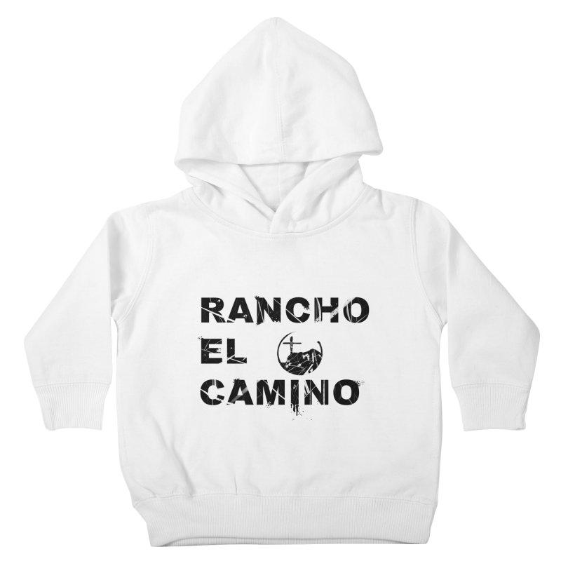 Rancho El Camino by John Arters Kids Toddler Pullover Hoody by Rancho El Camino's Artist Shop