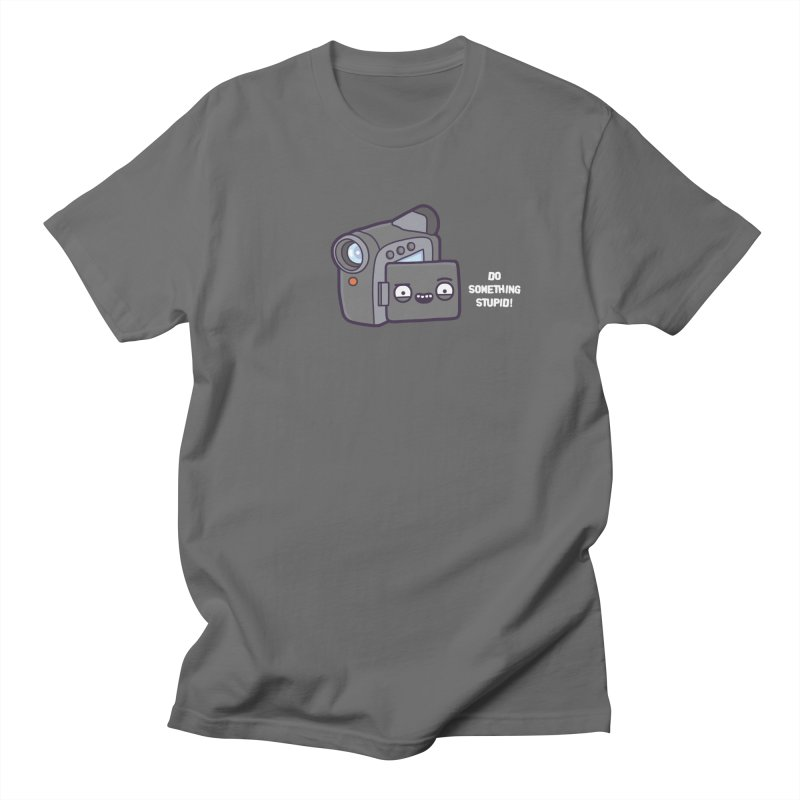 Do something stupid! in Men's T-shirt Asphalt by Randyotter