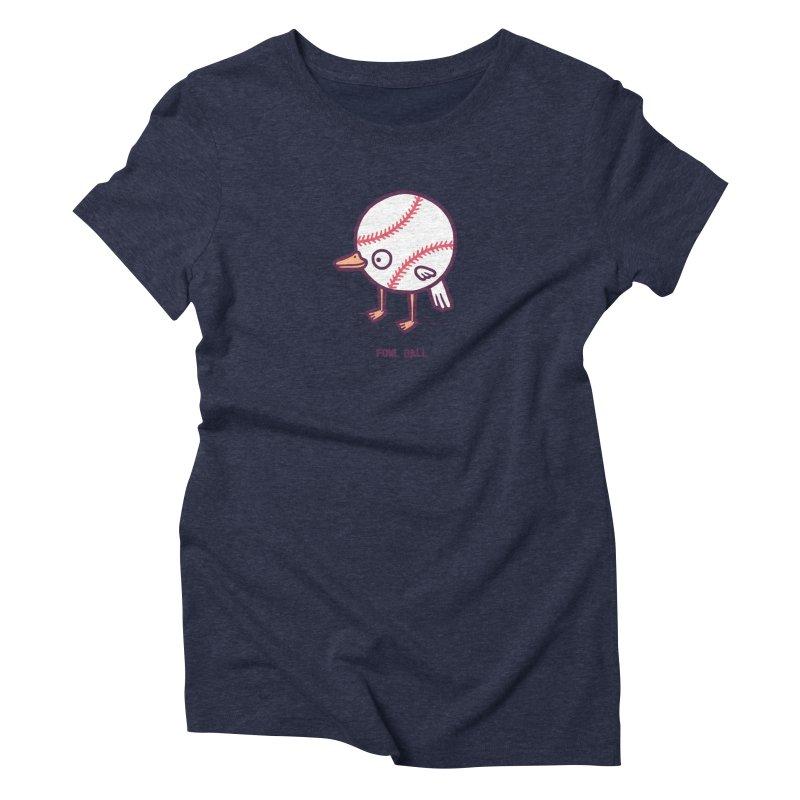 Fowl ball Women's Triblend T-shirt by Randyotter