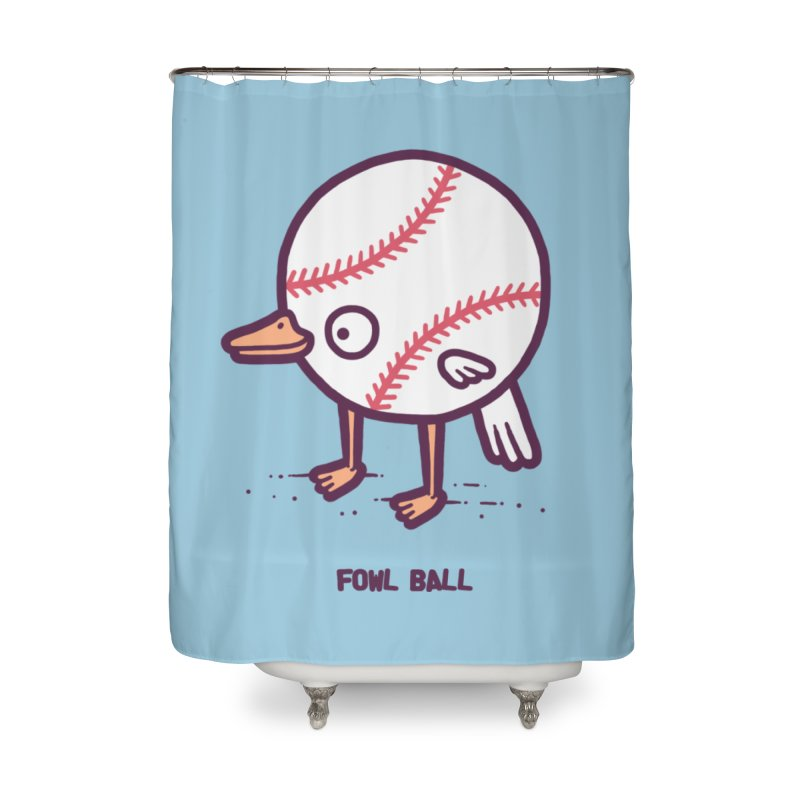 Fowl ball Home Shower Curtain by Randyotter