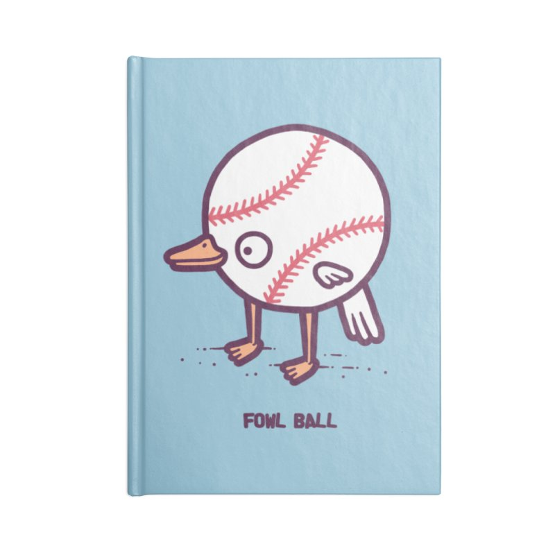 Fowl ball Accessories Notebook by Randyotter
