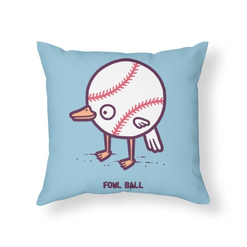 Fowl ball Home Throw Pillow by Randyotter