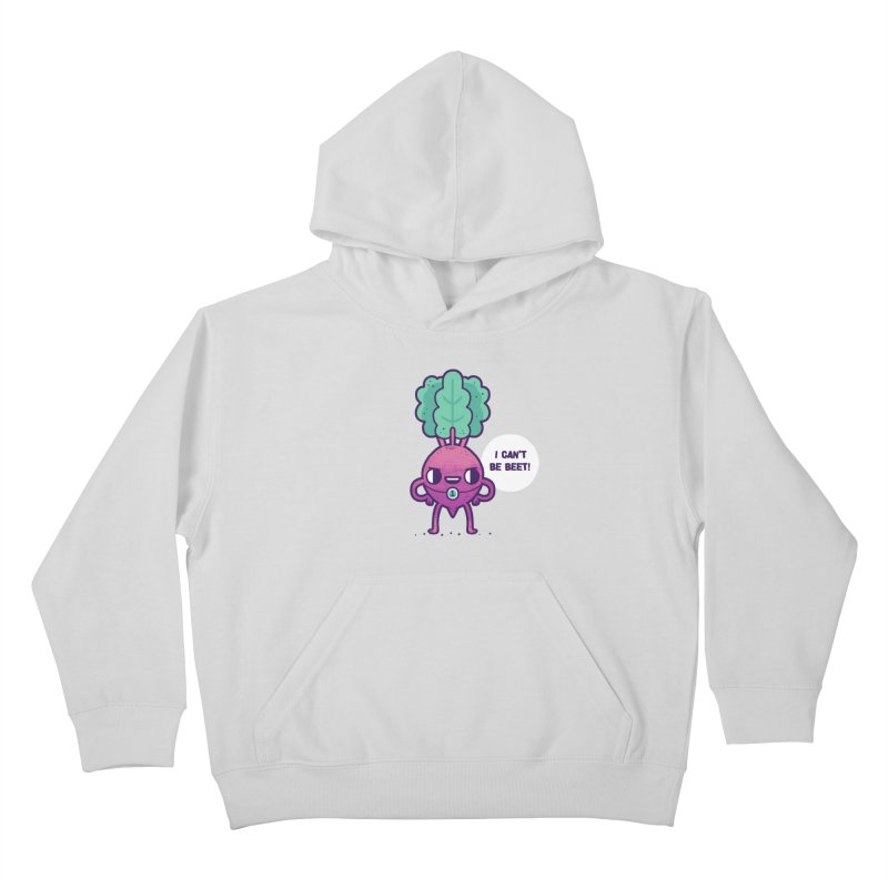 Can't be beet! Kids Pullover Hoody by Randyotter