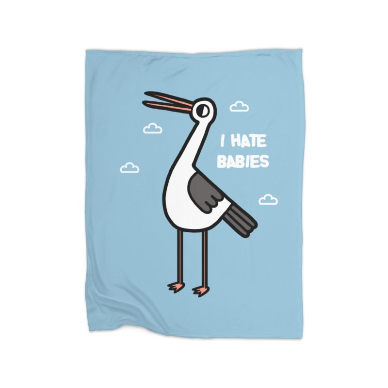 I hate babies Home Blanket by Randyotter