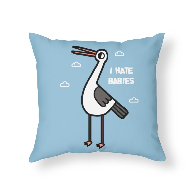 I hate babies Home Throw Pillow by Randyotter