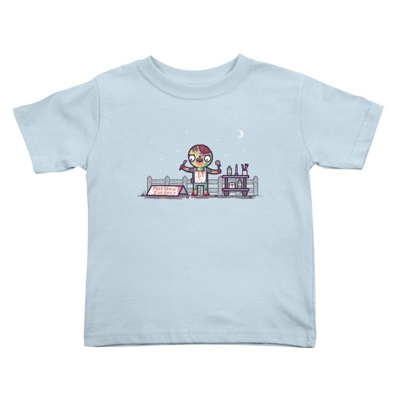 Brain surgery  Kids Toddler T-Shirt by Randyotter