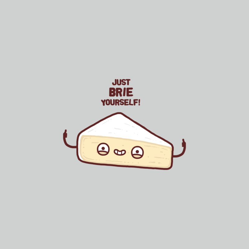 Brie yourself Home Fine Art Print by Randyotter