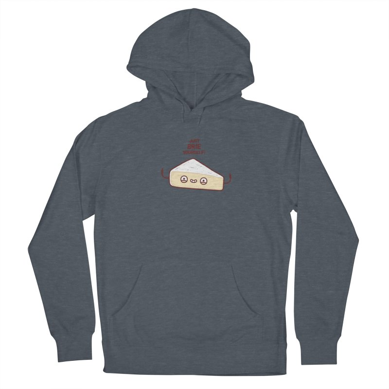 Brie yourself Women's Pullover Hoody by Randyotter