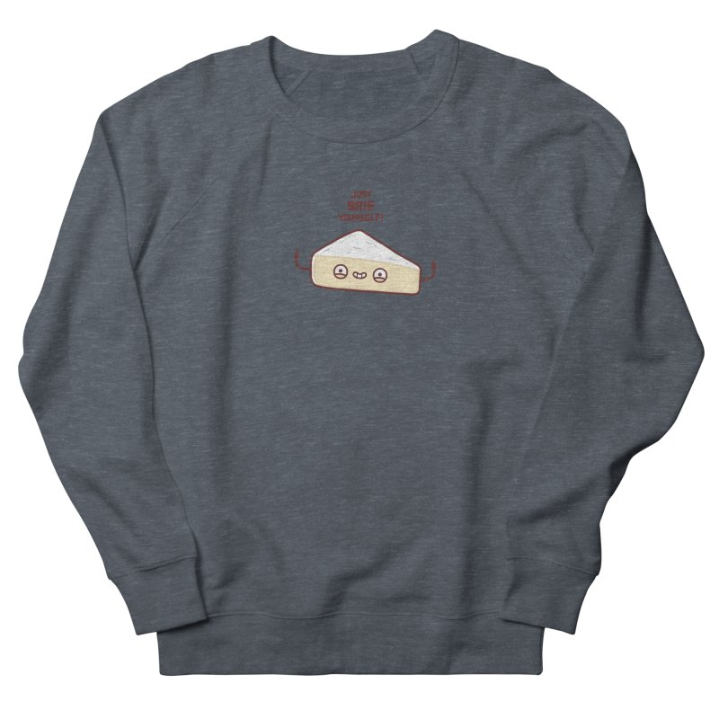 Brie yourself Women's Sweatshirt by Randyotter