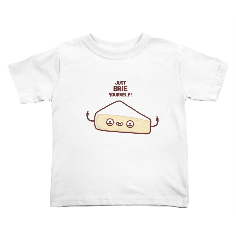 Brie yourself Kids Toddler T-Shirt by Randyotter