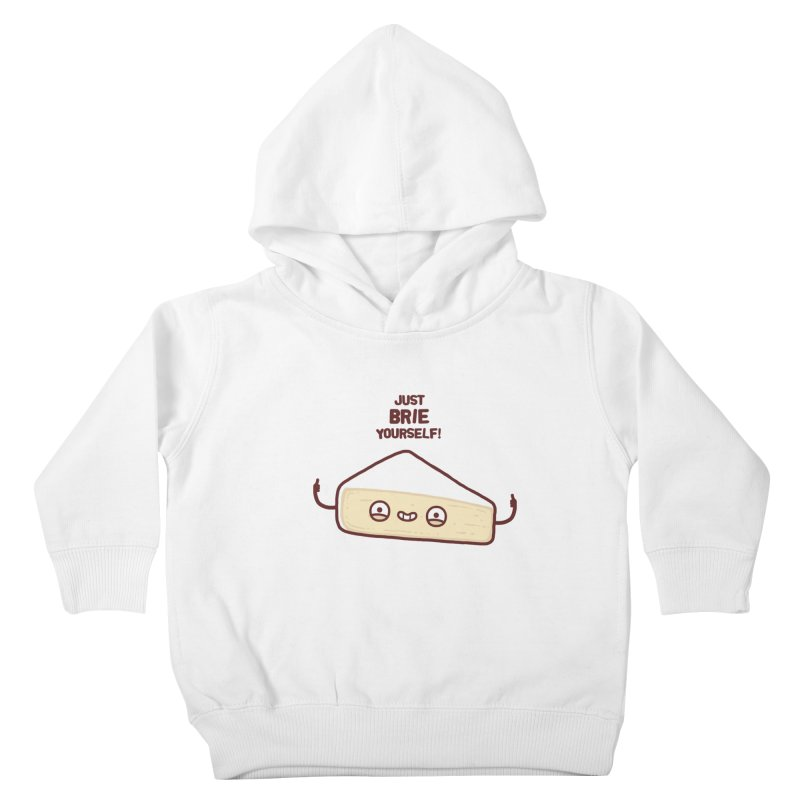 Brie yourself Kids Toddler Pullover Hoody by Randyotter