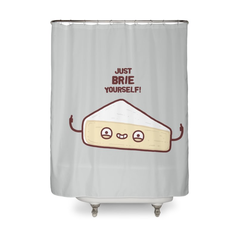 Brie yourself Home Shower Curtain by Randyotter