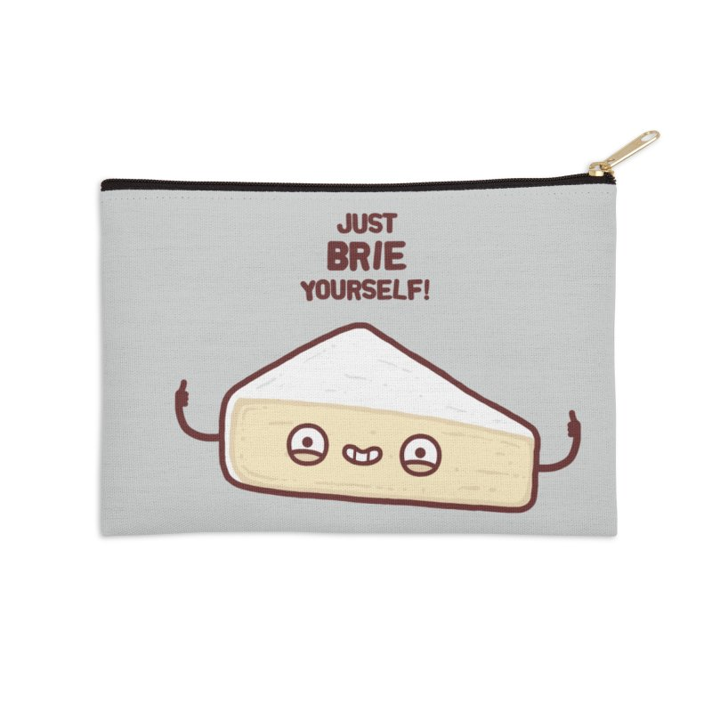 Brie yourself Accessories Zip Pouch by Randyotter