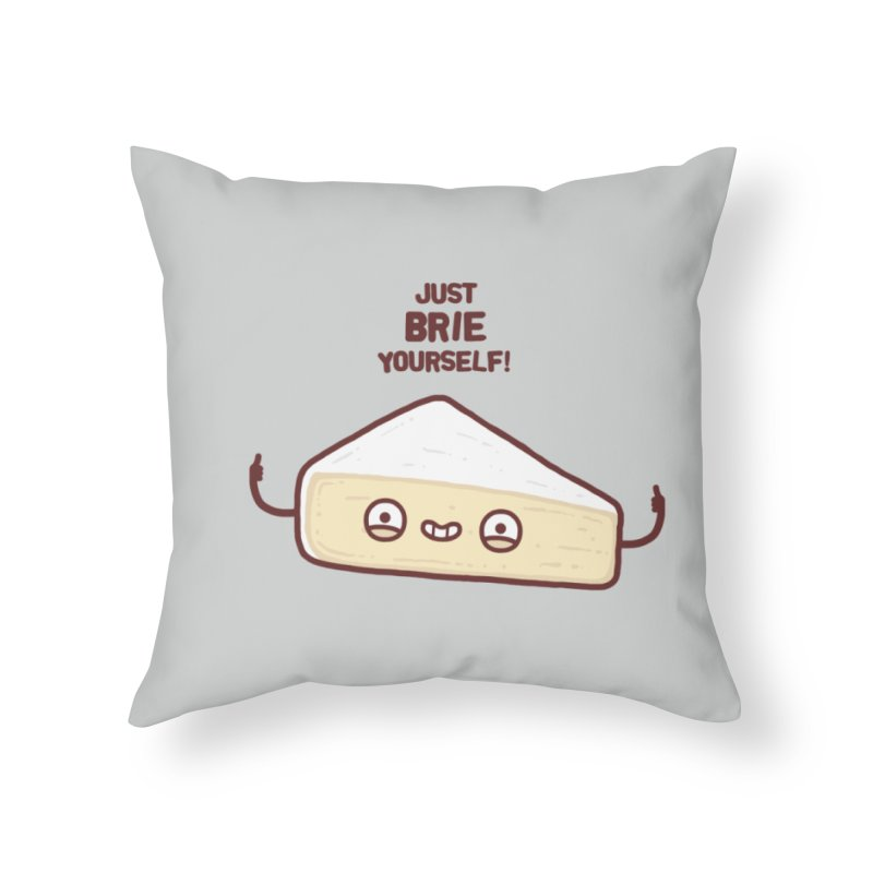 Brie yourself Home Throw Pillow by Randyotter
