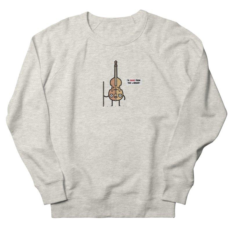 Band! Women's Sweatshirt by Randyotter