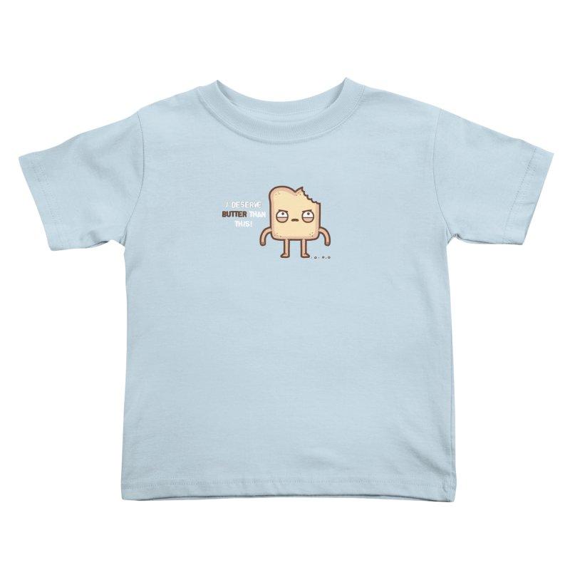 Butter Kids Toddler T-Shirt by Randyotter