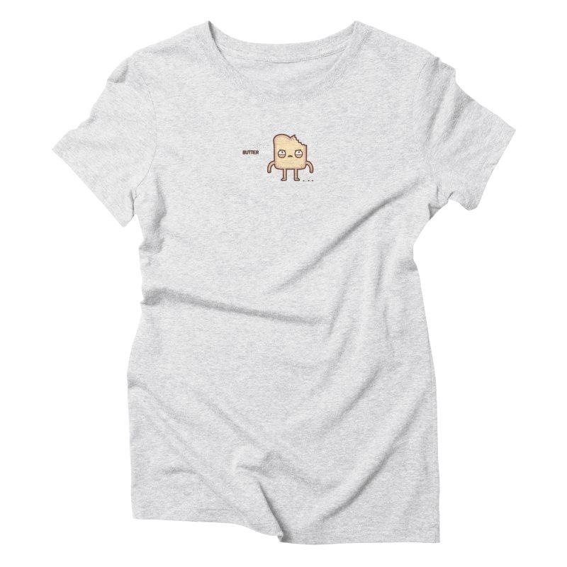 Butter Women's Triblend T-Shirt by Randyotter