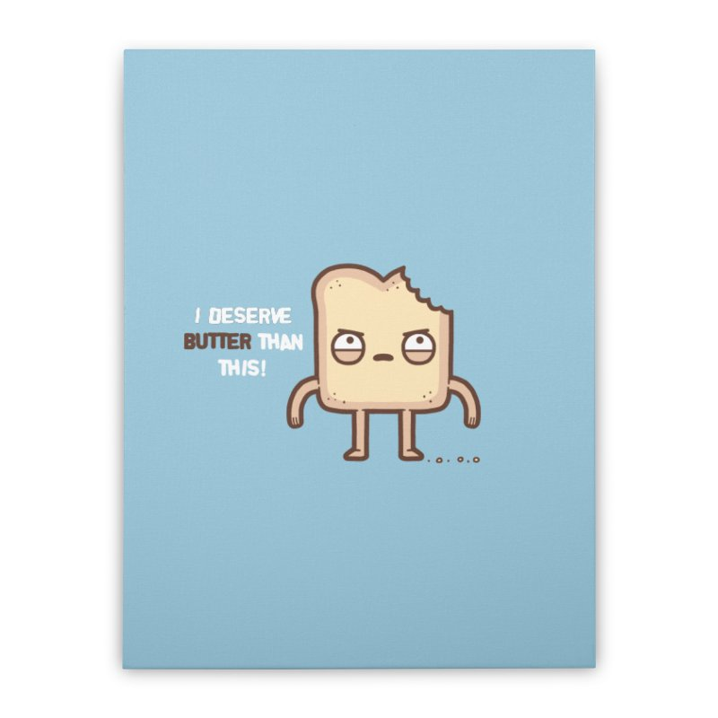 Butter Home Stretched Canvas by Randyotter