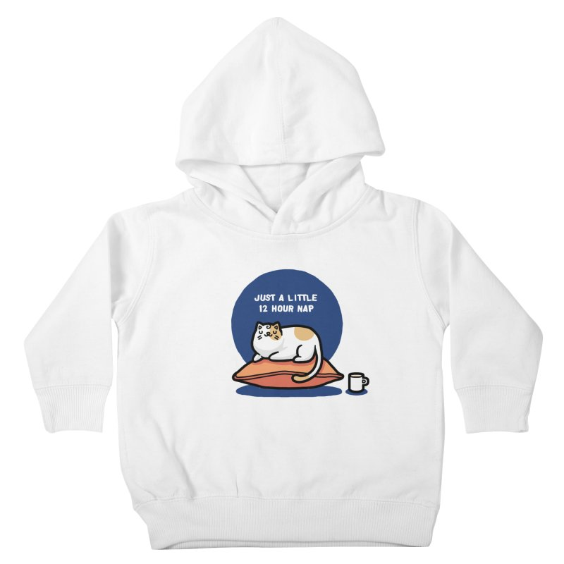 Cat nap Kids Toddler Pullover Hoody by Randyotter