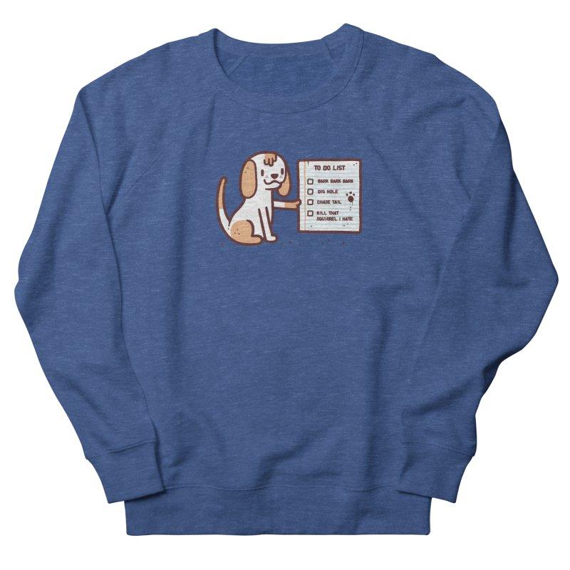 Dog to do Women's Sweatshirt by Randyotter