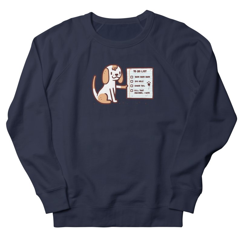 Dog to do Women's French Terry Sweatshirt by Randyotter