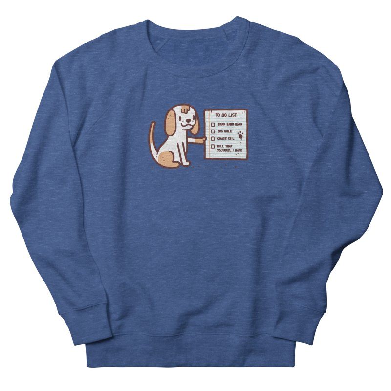 Dog to do Men's Sweatshirt by Randyotter