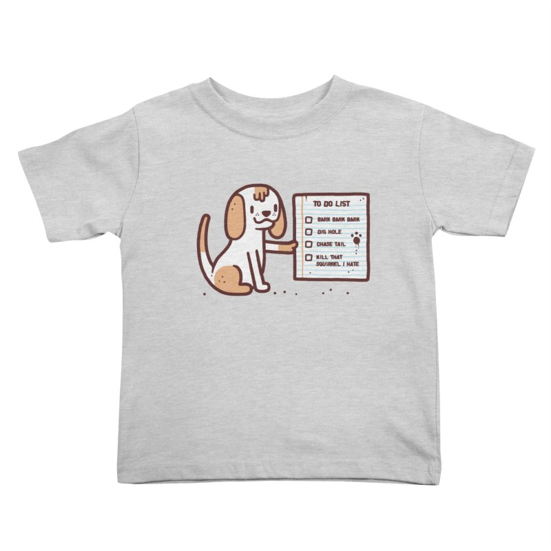 Dog to do Kids Toddler T-Shirt by Randyotter