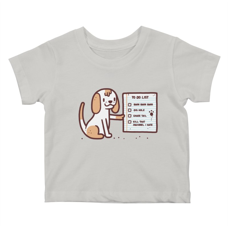 Dog to do Kids Baby T-Shirt by Randyotter