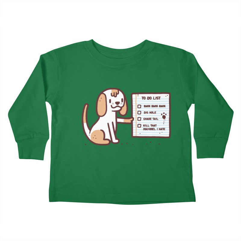 Dog to do Kids Toddler Longsleeve T-Shirt by Randyotter
