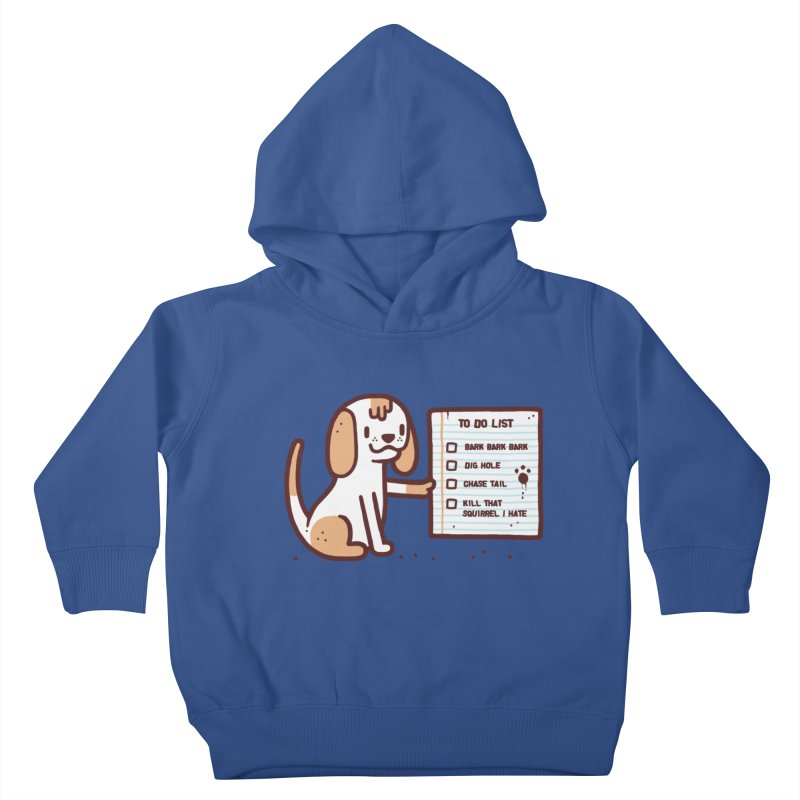 Dog to do Kids Toddler Pullover Hoody by Randyotter