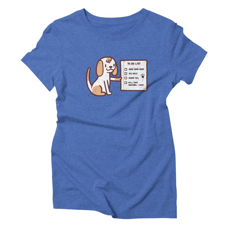 Dog to do Women's Triblend T-Shirt by Randyotter