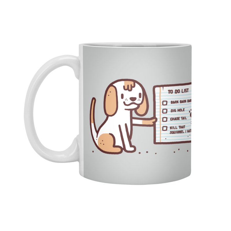 Dog to do Accessories Mug by Randyotter