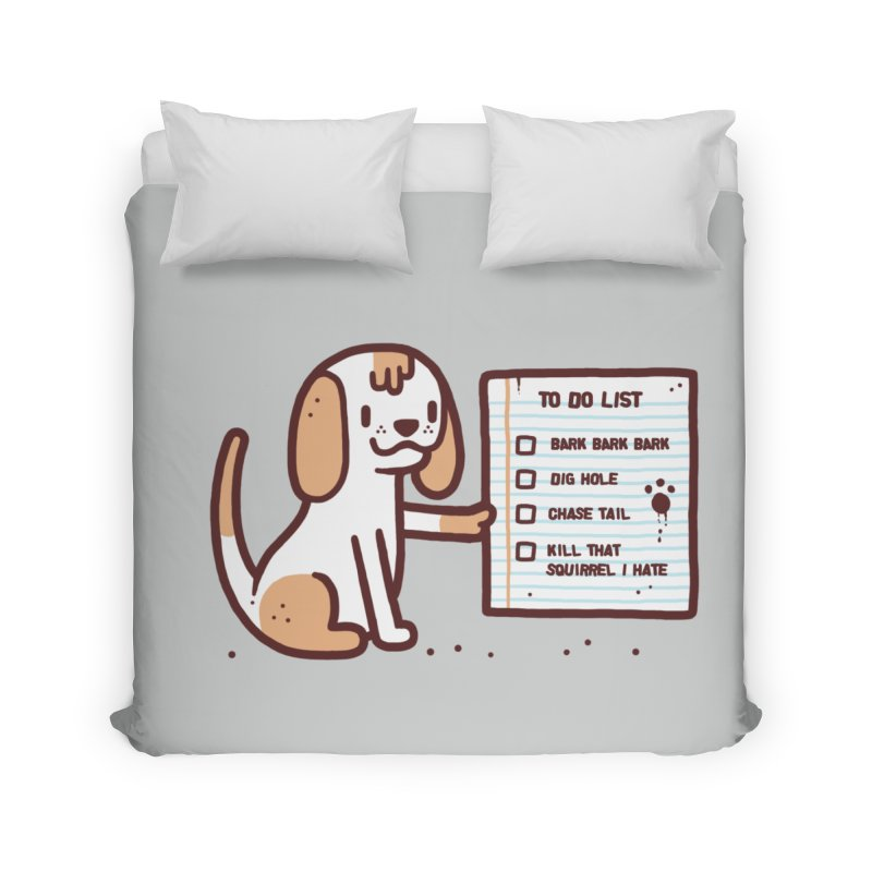 Dog to do Home Duvet by Randyotter