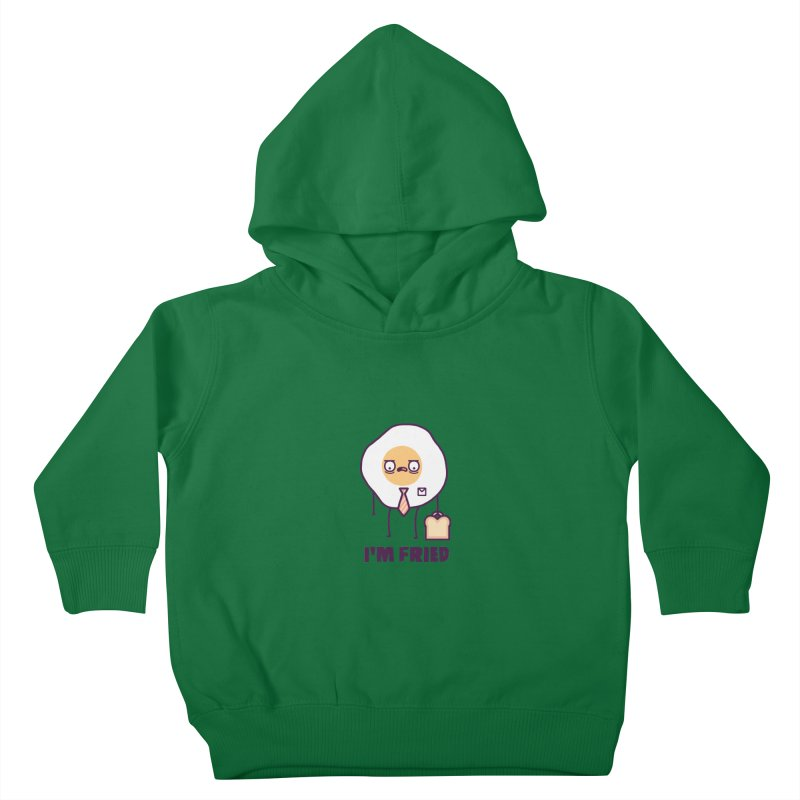 Fried Kids Toddler Pullover Hoody by Randyotter