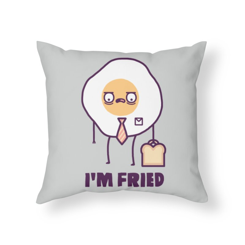 Fried Home Throw Pillow by Randyotter