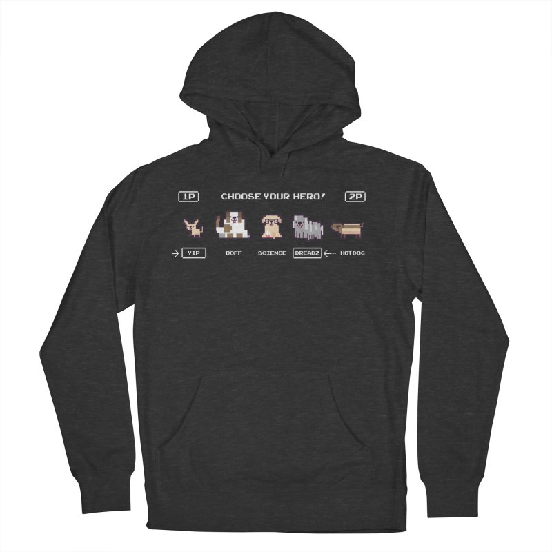 Choose your hero Women's French Terry Pullover Hoody by Randyotter