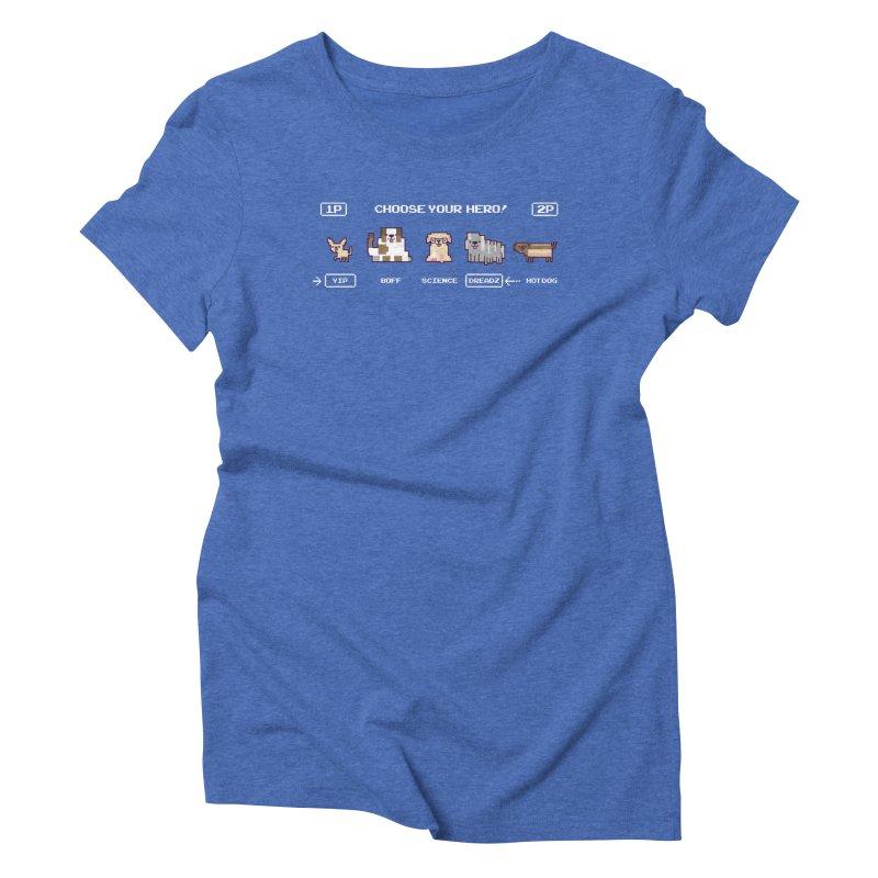 Choose your hero Women's Triblend T-Shirt by Randyotter