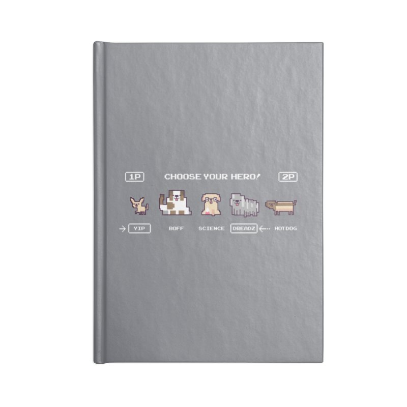 Choose your hero Accessories Blank Journal Notebook by Randyotter