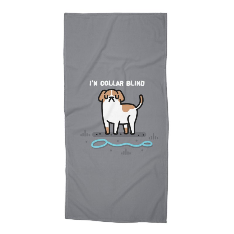 Collar Blind Accessories Beach Towel by Randyotter