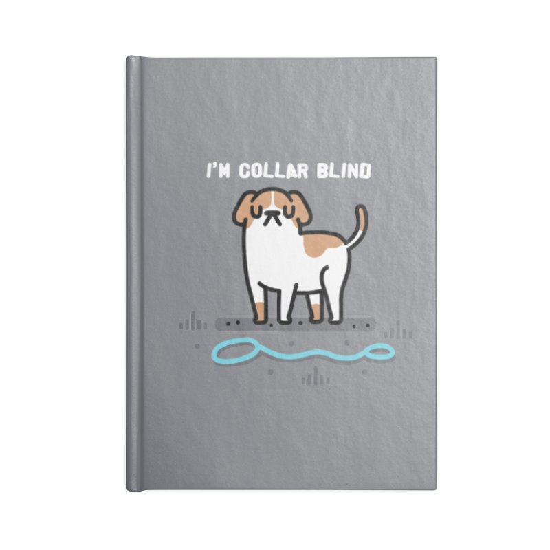 Collar Blind Accessories Blank Journal Notebook by Randyotter