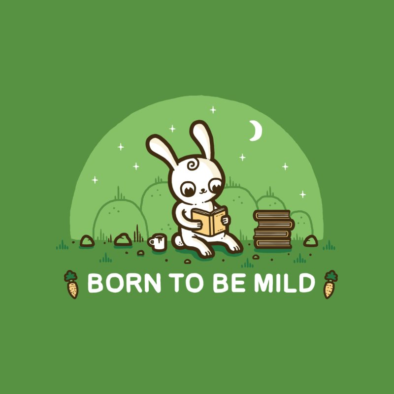 Born to be mild None  by Randyotter