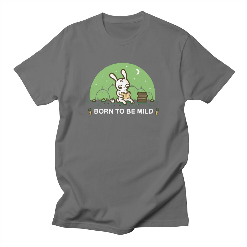 Born to be mild Men's T-Shirt by Randyotter